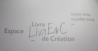 Exposition LivrEsC : « Livre Espace de Création »