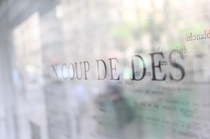 Albert DuPont 2014 - « Poème Mallarmé » : poème original de Stéphane Mallarmé sérigraphié sur 6 plaques de plexiglass, 71 x 92 cm