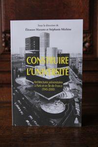 Ouvrage_Construire l'Université. Architectures universitaires à Paris et en Île-de-France